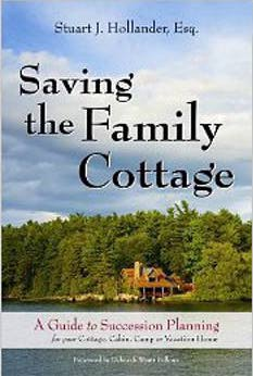 The Book on Cottage Law. Cottage Law Books Saving the Family Cottage Author Stuart J. Hollander