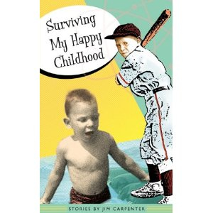Surviving My Happy Childhood by Leland, Michigan author Jim Carpenter